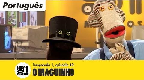 31_minutos_-_Episódio_1*10_-_O_maguinho_(em_Português)