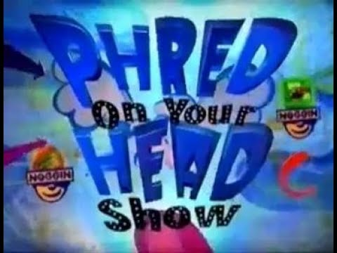 Phred on Your Head Show (partially found; 1999-2002)