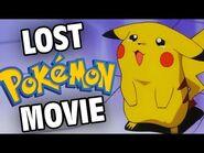 The Missing Pokemon Movie - Internet Mysteries