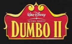 Dumbo II (Canceled 2001 Disney Film)