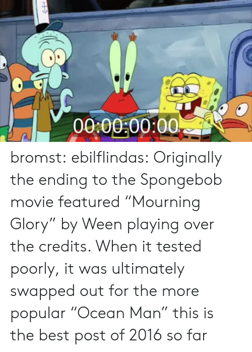 "A workprint of the original SpongeBob movie ending featuring ""Mourning Glory"" by Ween"