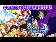 Gaming Mysteries- Skies of Arcadia Beta - Skies of Arcadia 2 (Dreamcast - GCN) Cancelled