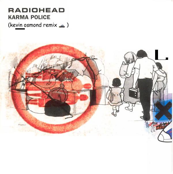 "Kevin Osmond ""Karma Police"" (Radiohead Remix) (Found Final Version)"