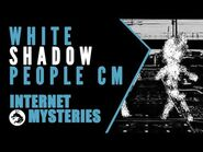 Internet Mysteries- Shadow People Commercial