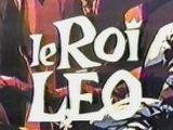 Jungle Emperor Onward Leo! (Lost 1971 French Dub)