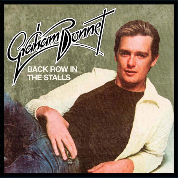"Graham Bonnet ""Back Row In The Stalls"" (Previously Unreleased 1974 Album)"