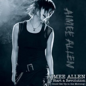 Aimee Allen I'd Start a Revolution If I Could Get Up In the Morning (Unreleased Album)