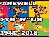 """FAREWELL TOYS """"R"""" US 1948-2018"""