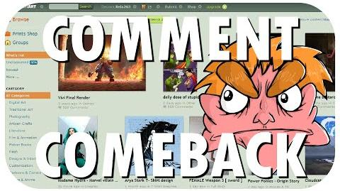 I Hate Everything, Original DeviantART Comment Comeback Video.