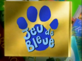 Jeu de Bleue (Partially Found Blue's Clues French dub)