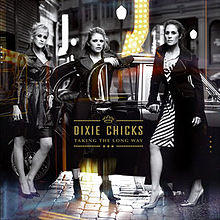 "Dixie Chicks Album ""Taking The Long Way"" (Unreleased 2006 Tracks)"