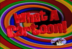 What a Cartoon! (Partially Lost Cartoon Network Program 1995-97)
