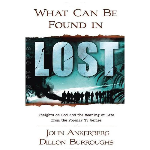 What Can Be Found in Lost?: Insights on God and the Meaning of Life from the Popular TV Series