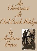 An Occurrence at Owl Creek Bridge.jpg
