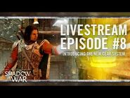 Shadow of War- Livestream Episode -8 - Introducing the New Gear System