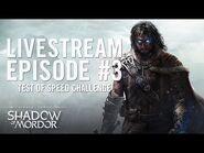 Shadow of Mordor- Livestream Episode -3 - Test of Speed Challenge