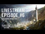 Shadow of War- Livestream Episode -6 - Exploring Minas Ithil