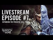 Shadow of War- Livestream Episode -7 - Expanding the Predator Skill Tree