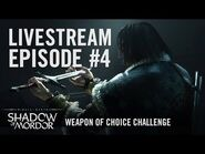 Shadow of Mordor- Livestream Episode -4 - Weapon of Choice Challenge
