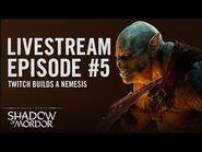 Shadow of Mordor- Livestream Episode -5 - Twitch Builds a Nemesis