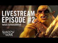Shadow of War- Livestream Episode -2 - Covering the Official Walkthrough