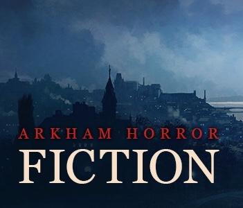 Arkham Horror Fiction