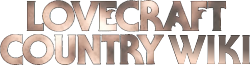 Lovecraft Country Wiki