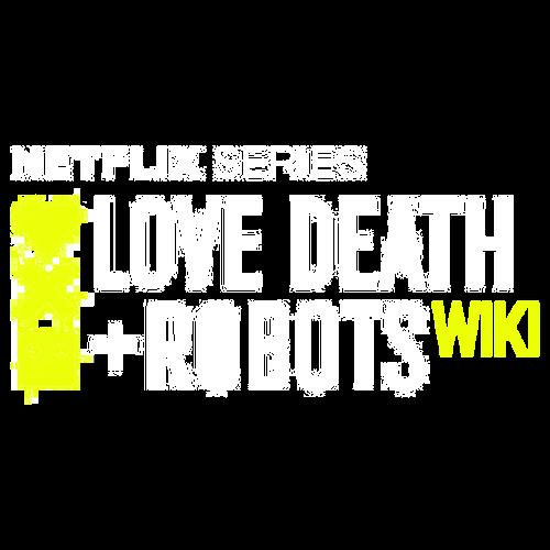 Love, Death & Robots Wiki