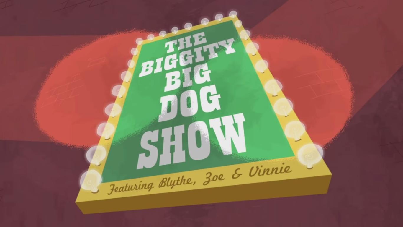 The Biggity-Big Dog Show