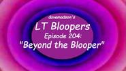 204 - Beyond the Blooper