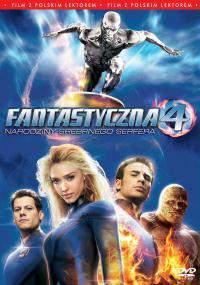 Fantastyczna czwórka 2: Narodziny Srebrnego Surfera (2007)