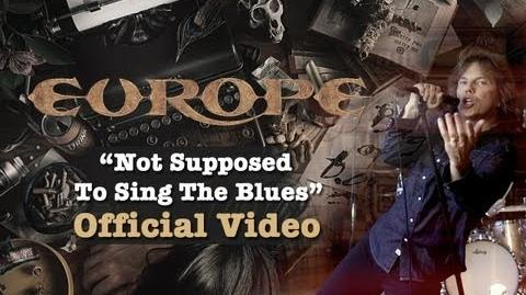 """Europe"" Official Video ""Not Supposed To Sing The Blues"" HD"