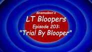 203 - Trial by Blooper