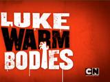Lukewarm Bodies