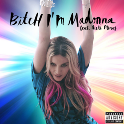 Bitch I'm Madonna.png