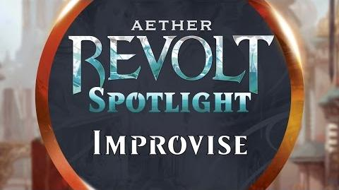 Aether Revolt Spotlight Improvise