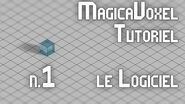 MagicaVoxel Tutoriel FR - 1 LE LOGICIEL Win-Mac
