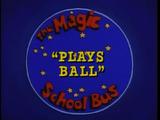 Plays Ball