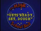 Gets Ready, Set, Dough