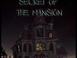 Secret of the Mansion