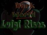 Dark World 2: Luigi Rises