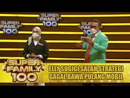 Elly Sugigi Salah Strategi Gagal Bawa Pulang Mobil - Super Family 100