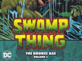 Swamp Thing: The Bronze Age Vol. 3 (Collected)