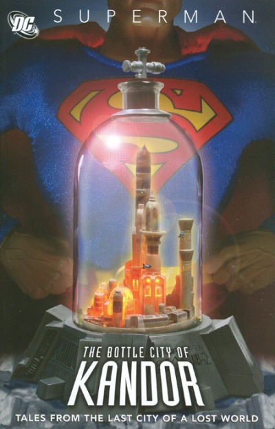 Superman: The Bottle City of Kandor (Collected)