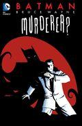 Batman Bruce Wayne Murderer New Edition