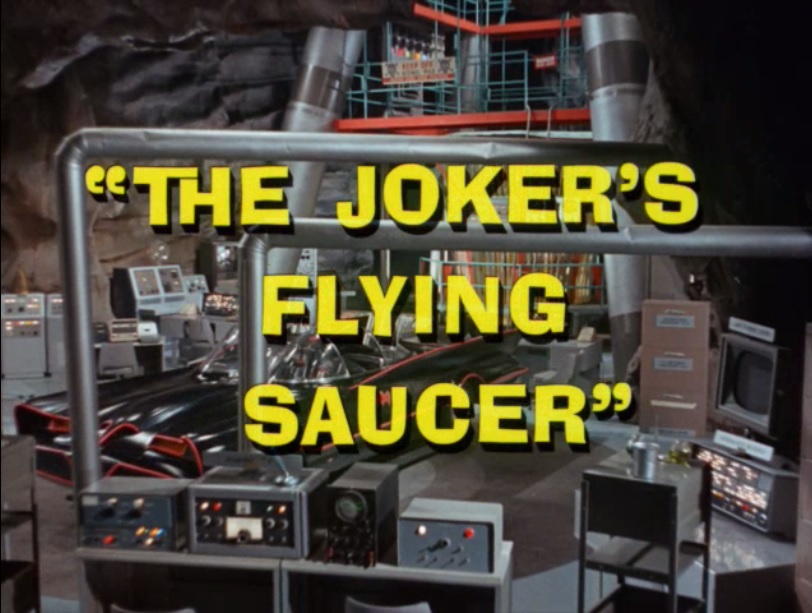 Batman (1966 TV Series) Episode: The Joker's Flying Saucer