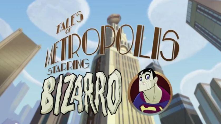 Tales of Metropolis (Shorts) Episode: Bizarro