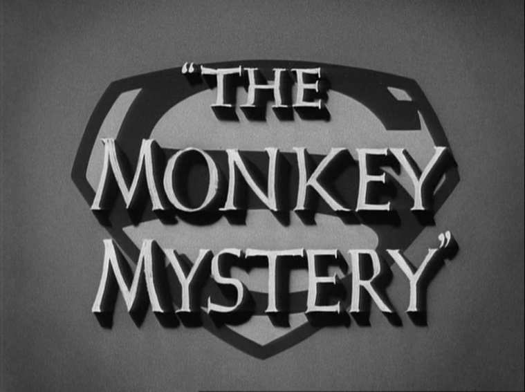 Adventures of Superman (TV Series) Episode: The Monkey Mystery