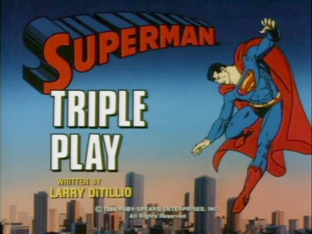 Superman (1988 TV Series) Episode: Triple Play/The Circus