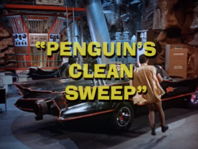 Batman (1966 TV Series) Episode: Penguin's Clean Sweep